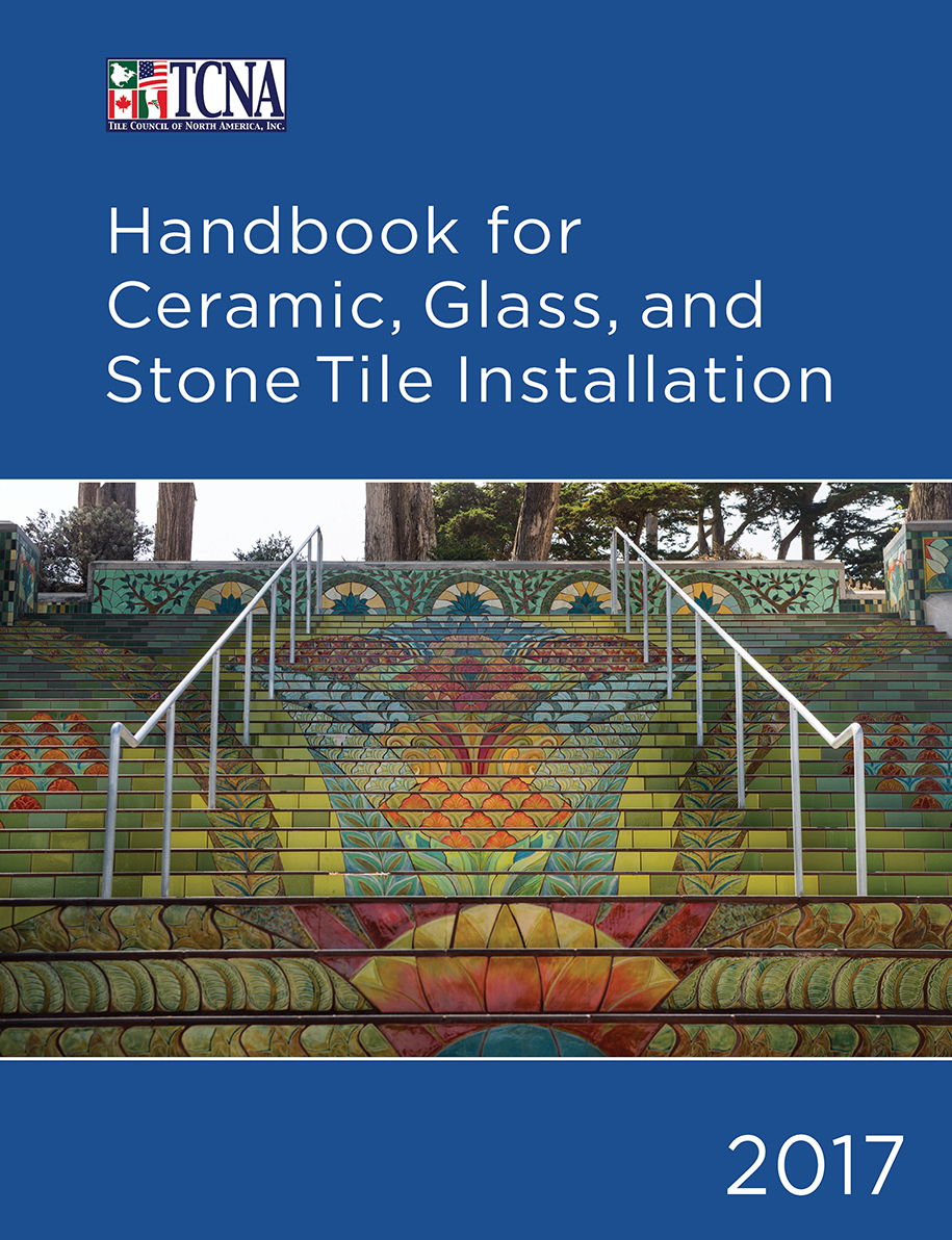 2017 Tcna Handbook For Ceramic Gl And Stone Tile Installation