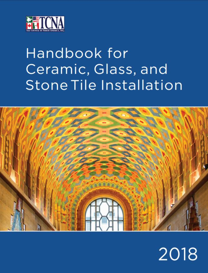 2018 Tcna Handbook For Ceramic Gl And Stone Tile Installation